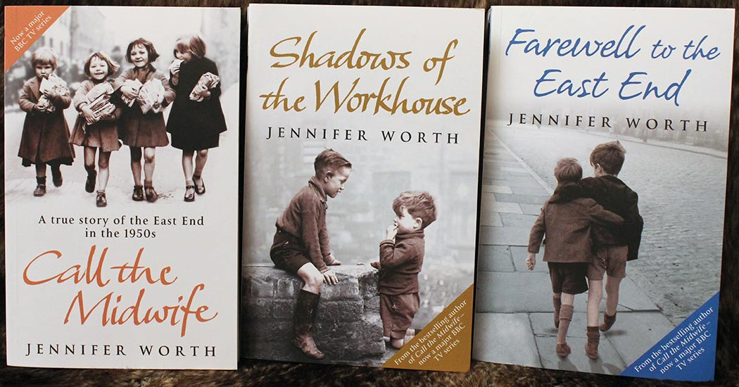 Books: Call the Midwife, Shadows of the Workhouse and Farewell to East End